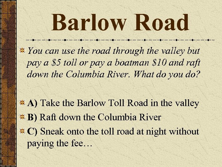 Barlow Road You can use the road through the valley but pay a $5