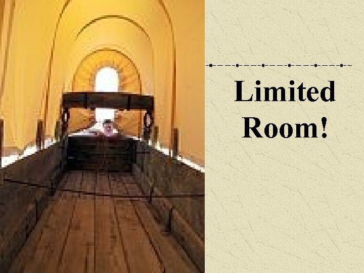 Limited Room!