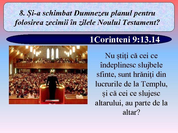 8. Și-a schimbat Dumnezeu planul pentru folosirea zecimii în zilele Noului Testament? 1 Corinteni