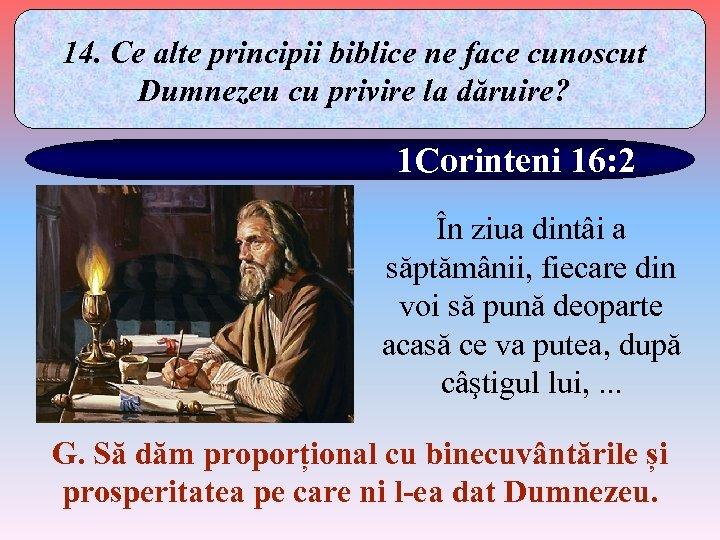 14. Ce alte principii biblice ne face cunoscut Dumnezeu cu privire la dăruire? 1