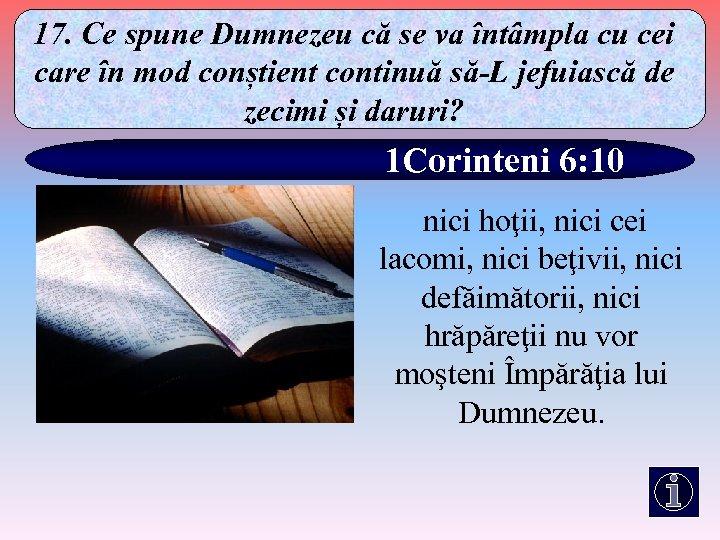 17. Ce spune Dumnezeu că se va întâmpla cu cei care în mod conștient