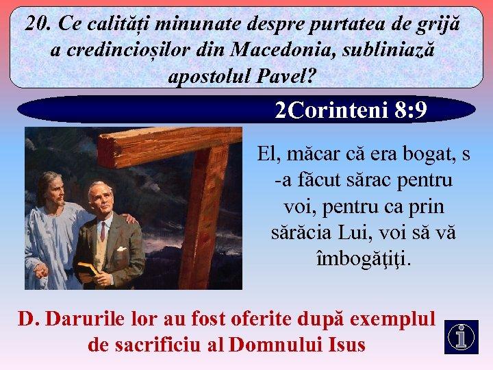 20. Ce calități minunate despre purtatea de grijă a credincioșilor din Macedonia, subliniază apostolul
