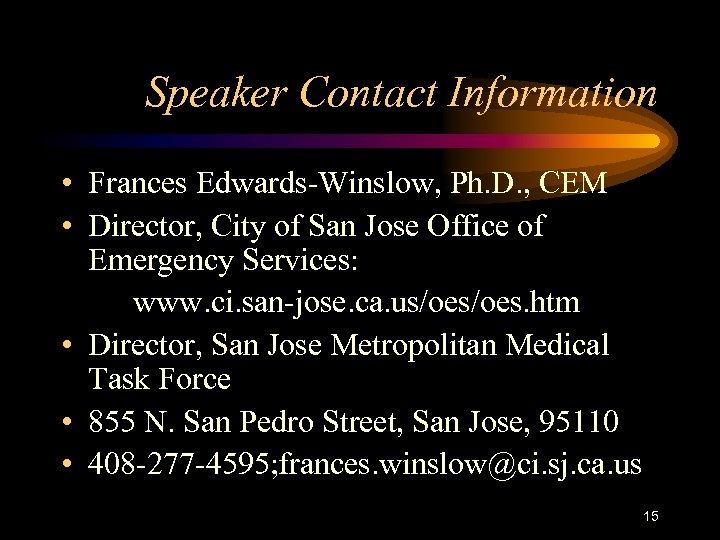 Speaker Contact Information • Frances Edwards-Winslow, Ph. D. , CEM • Director, City of