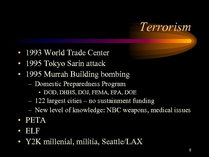 Terrorism • 1993 World Trade Center • 1995 Tokyo Sarin attack • 1995 Murrah