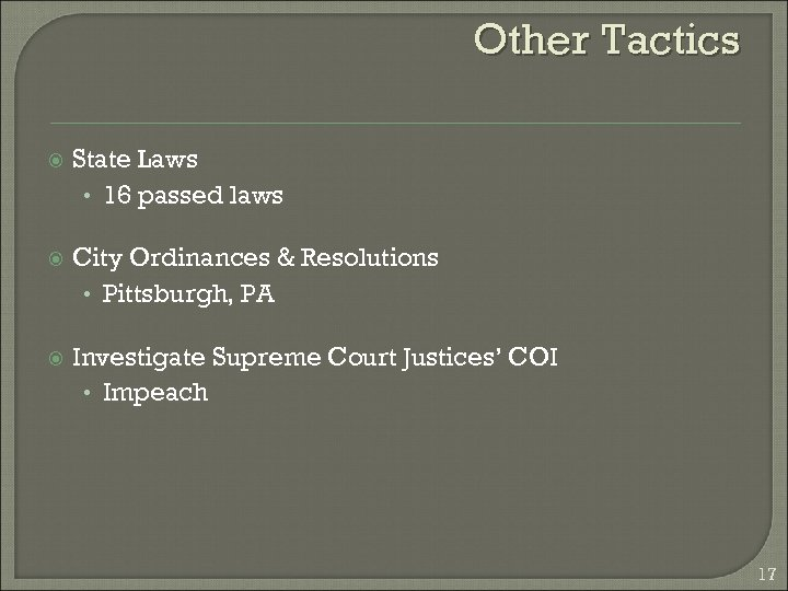 Other Tactics State Laws • 16 passed laws City Ordinances & Resolutions • Pittsburgh,