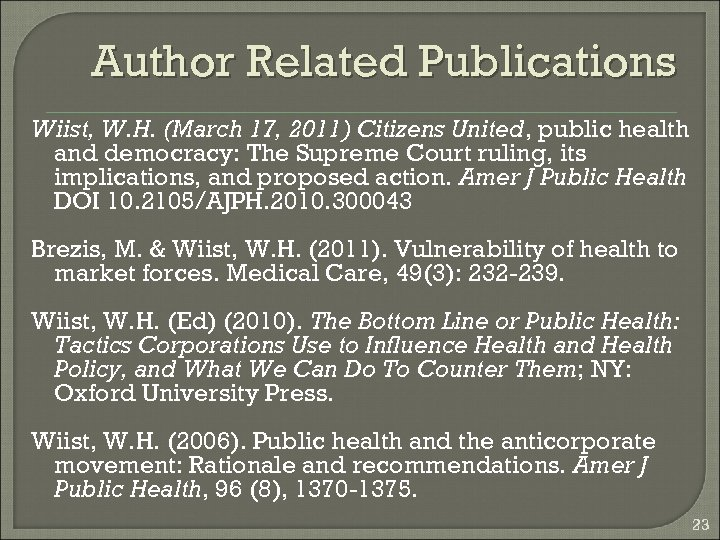 Author Related Publications Wiist, W. H. (March 17, 2011) Citizens United, public health and
