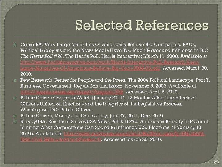 Selected References Corso RA. Very Large Majorities Of Americans Believe Big Companies, PACs, Political