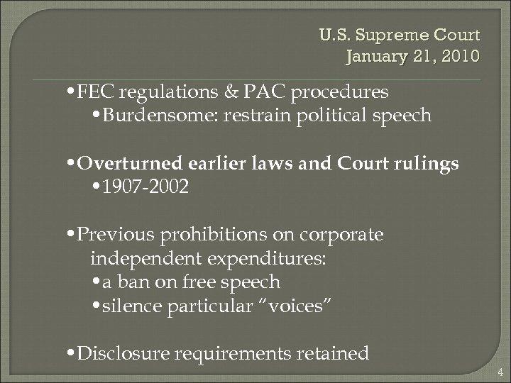 U. S. Supreme Court January 21, 2010 • FEC regulations & PAC procedures •