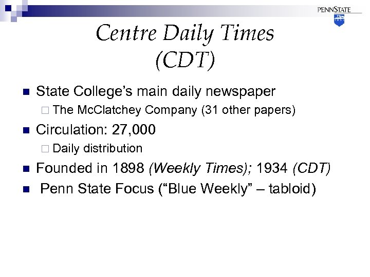 Centre Daily Times (CDT) n State College's main daily newspaper ¨ The n Mc.