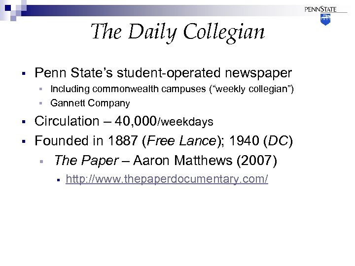 "The Daily Collegian § Penn State's student-operated newspaper Including commonwealth campuses (""weekly collegian"") §"