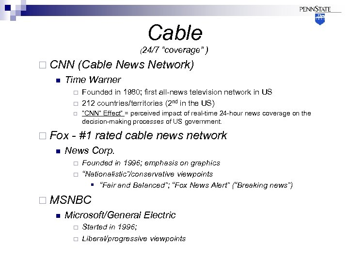 Cable (24/7 ¨ CNN n (Cable News Network) Time Warner ¨ ¨ Fox n