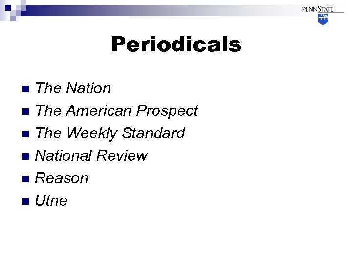 Periodicals The Nation n The American Prospect n The Weekly Standard n National Review