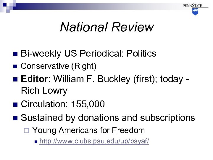 National Review n Bi-weekly US Periodical: Politics n Conservative (Right) Editor: William F. Buckley