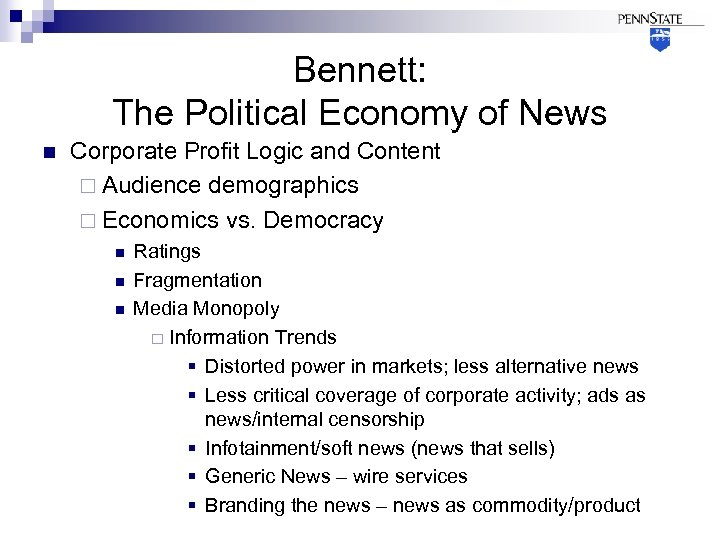 Bennett: The Political Economy of News n Corporate Profit Logic and Content ¨ Audience