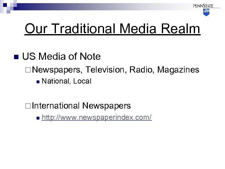 Our Traditional Media Realm n US Media of Note ¨ Newspapers, n National, Local