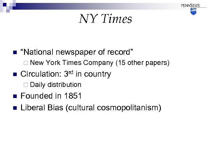 "NY Times n ""National newspaper of record"" ¨ New n Circulation: 3 rd in"
