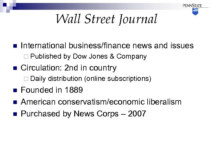 Wall Street Journal n International business/finance news and issues ¨ Published n Circulation: 2