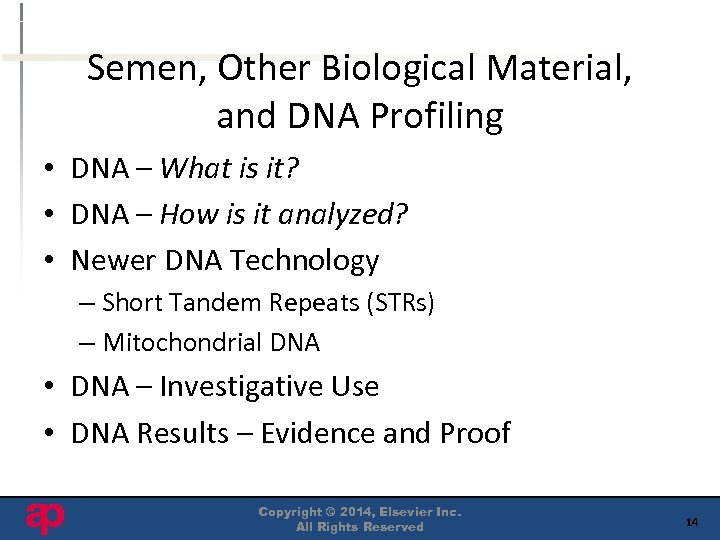 Semen, Other Biological Material, and DNA Profiling • DNA – What is it? •