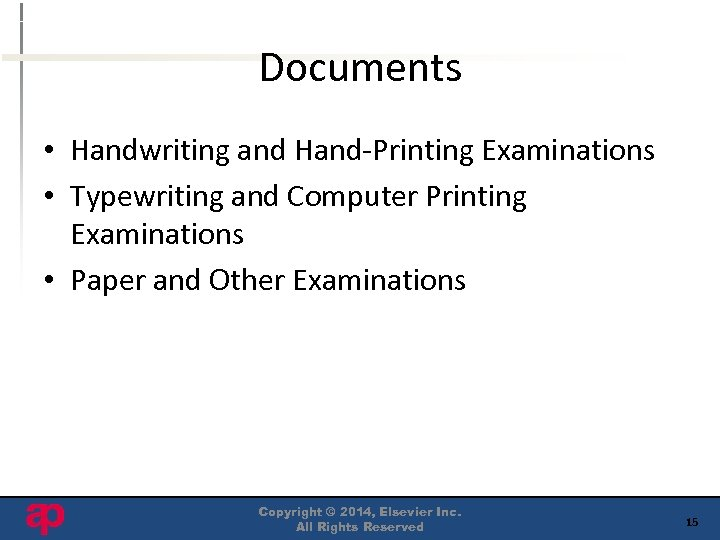 Documents • Handwriting and Hand-Printing Examinations • Typewriting and Computer Printing Examinations • Paper