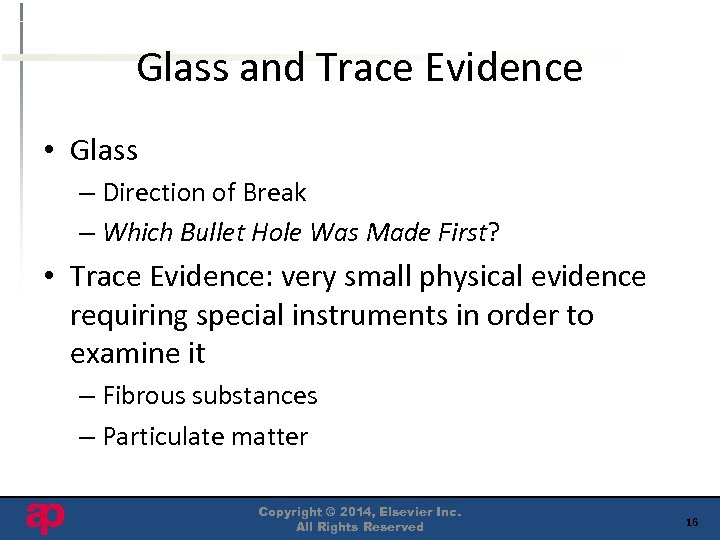 Glass and Trace Evidence • Glass – Direction of Break – Which Bullet Hole