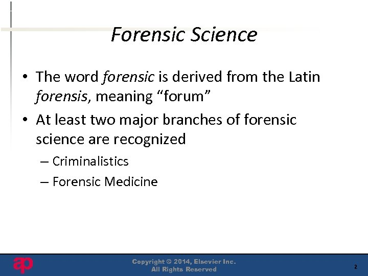"""Forensic Science • The word forensic is derived from the Latin forensis, meaning """"forum"""""""
