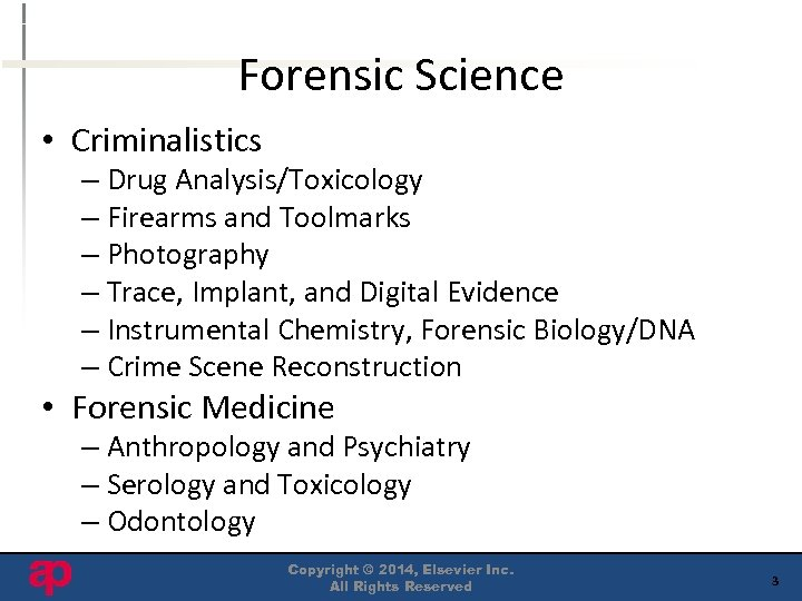 Forensic Science • Criminalistics – Drug Analysis/Toxicology – Firearms and Toolmarks – Photography –