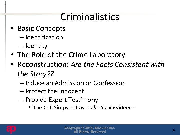 Criminalistics • Basic Concepts – Identification – Identity • The Role of the Crime