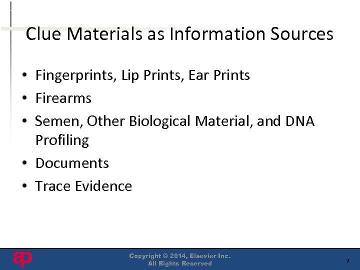 Clue Materials as Information Sources • Fingerprints, Lip Prints, Ear Prints • Firearms •