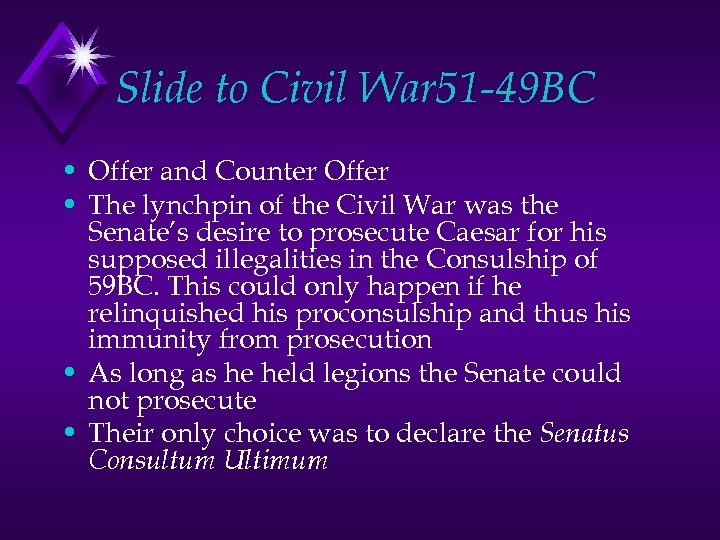 Slide to Civil War 51 -49 BC • Offer and Counter Offer • The