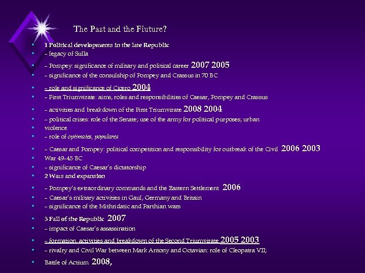 The Past and the Fiuture? • • 1 Political developments in the late Republic