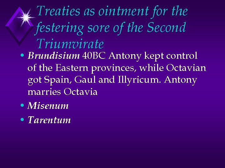 Treaties as ointment for the festering sore of the Second Triumvirate • Brundisium 40