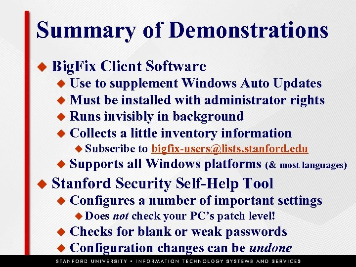 Summary of Demonstrations u Big. Fix Client Software Use to supplement Windows Auto Updates
