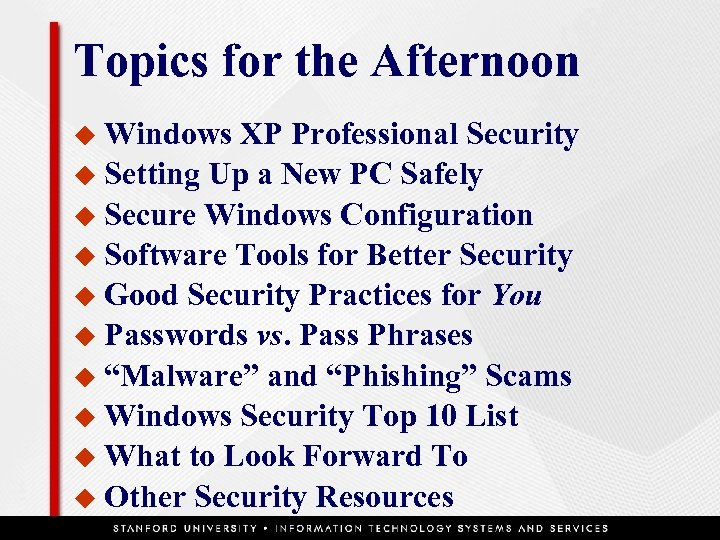 Topics for the Afternoon u Windows XP Professional Security u Setting Up a New