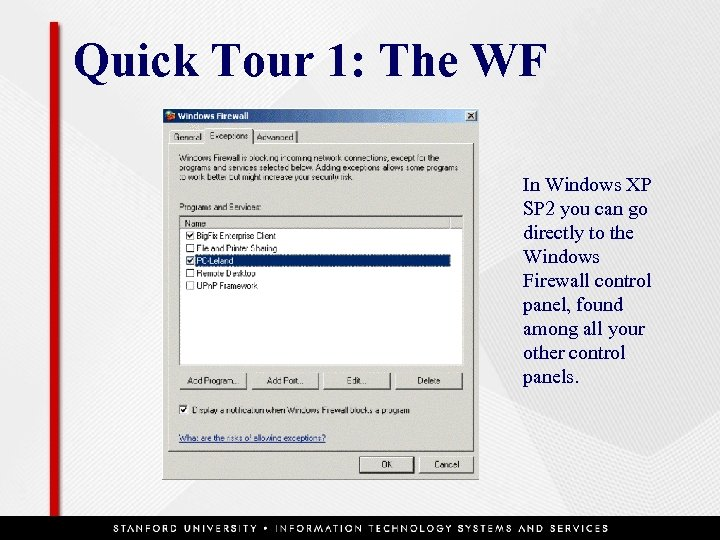 Quick Tour 1: The WF In Windows XP SP 2 you can go directly