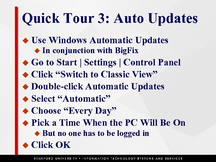 Quick Tour 3: Auto Updates u Use u Windows Automatic Updates In conjunction with