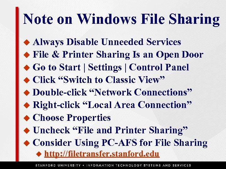 Note on Windows File Sharing u Always Disable Unneeded Services u File & Printer