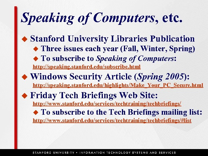 Speaking of Computers, etc. u Stanford University Libraries Publication Three issues each year (Fall,