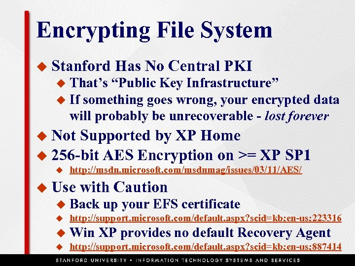 """Encrypting File System u Stanford Has No Central PKI That's """"Public Key Infrastructure"""" u"""