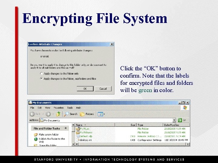 """Encrypting File System Click the """"OK"""" button to confirm. Note that the labels for"""