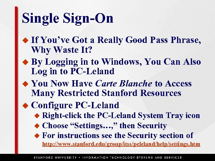 Single Sign-On u If You've Got a Really Good Pass Phrase, Why Waste It?