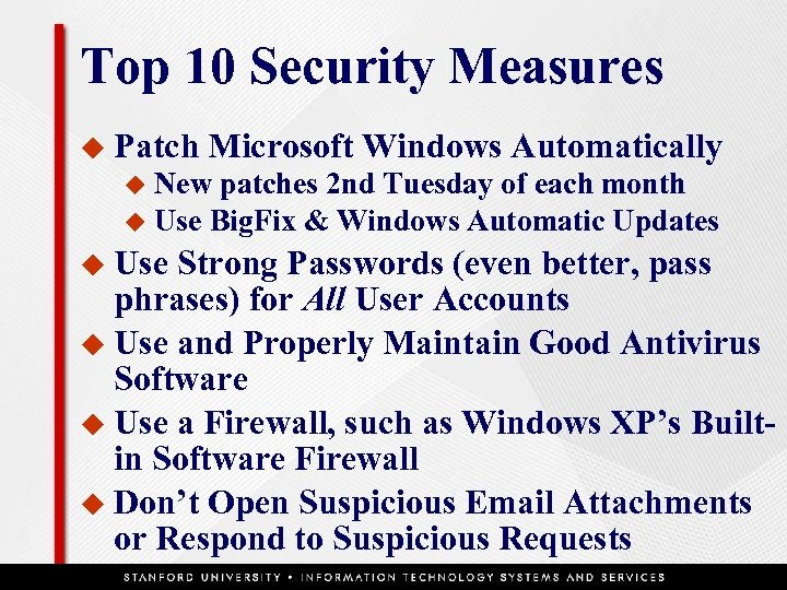 Top 10 Security Measures u Patch Microsoft Windows Automatically New patches 2 nd Tuesday