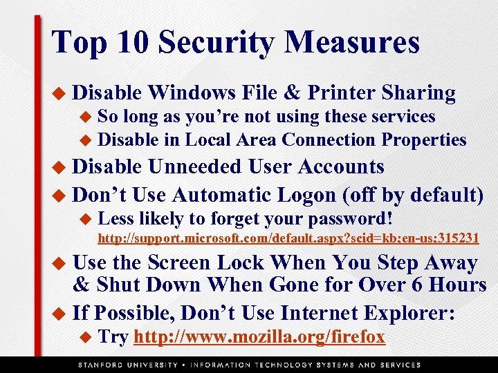 Top 10 Security Measures u Disable Windows File & Printer Sharing So long as