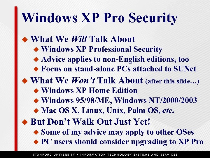 Windows XP Pro Security u What We Will Talk About Windows XP Professional Security