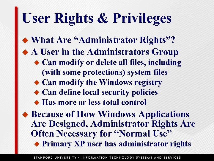 """User Rights & Privileges u What Are """"Administrator Rights""""? u A User in the"""