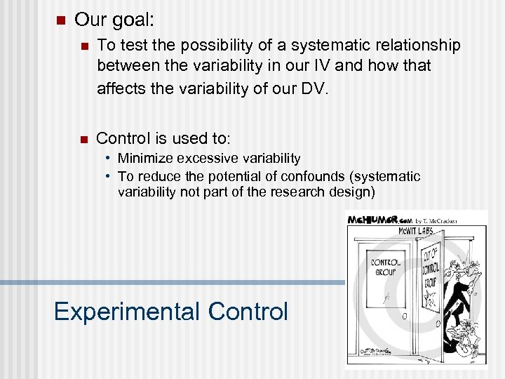 n Our goal: n To test the possibility of a systematic relationship between the