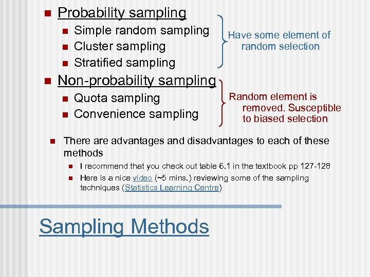 n Probability sampling n n Have some element of random selection Non-probability sampling n