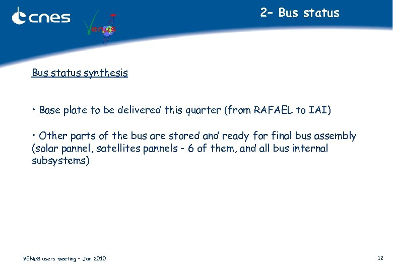 2– Bus status synthesis • Base plate to be delivered this quarter (from RAFAEL