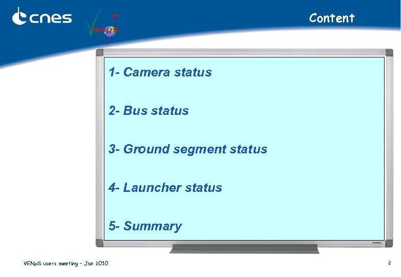 Content 1 - Camera status 2 - Bus status 3 - Ground segment status