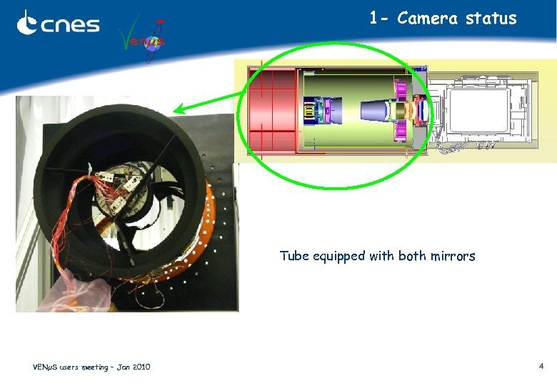 1 - Camera status Tube equipped with both mirrors VENµS users meeting – Jan