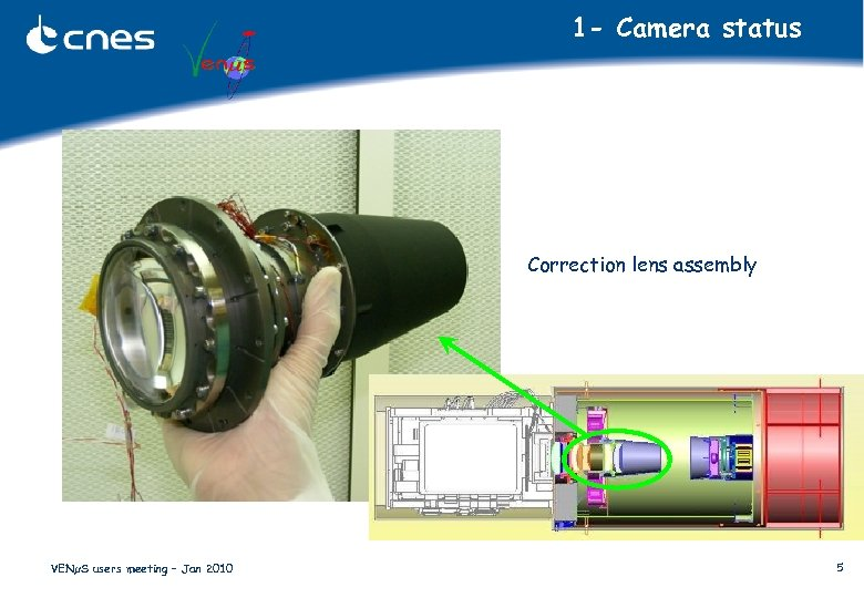 1 - Camera status Correction lens assembly VENµS users meeting – Jan 2010 5